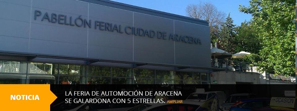 La Feria de Automoción de Aracena se galardona con 5 estrellas